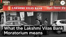 What Lakshmi Vilas Bank Moratorium means for depositors, investors and banking sector