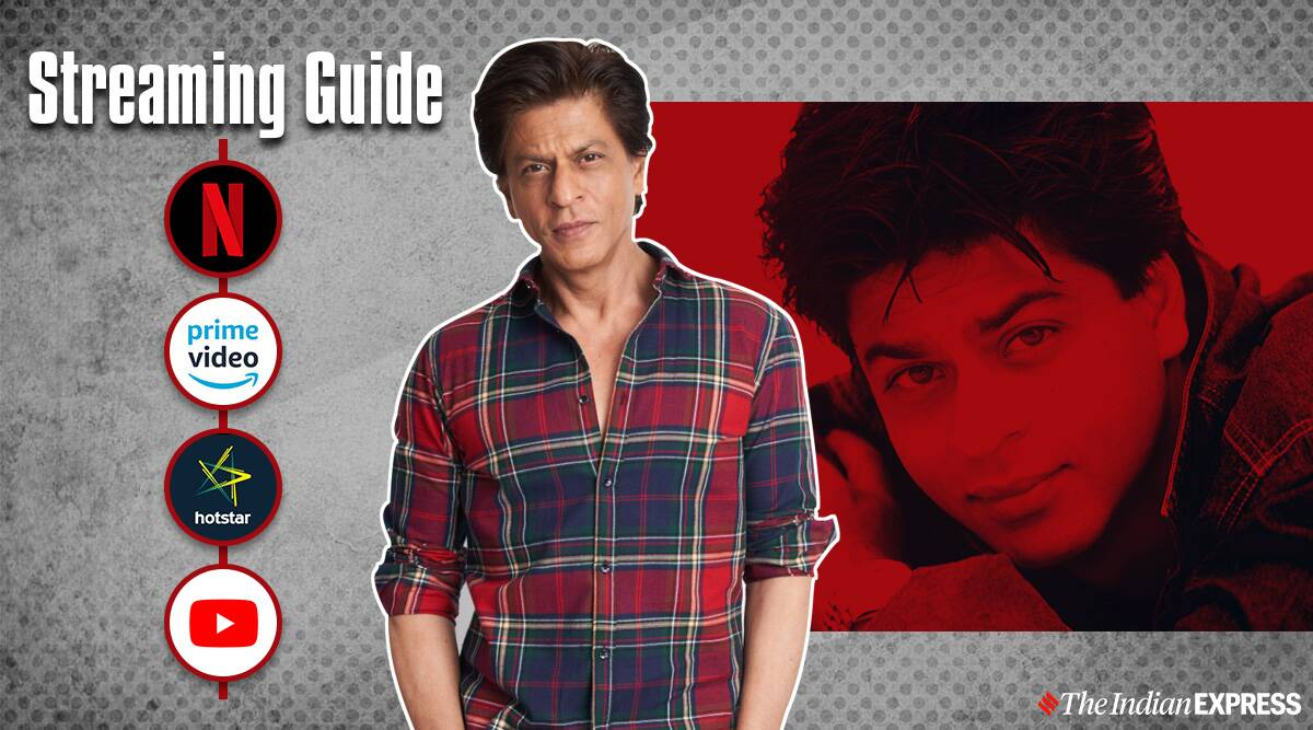Streaming Guide Shah Rukh Khan Films Entertainment News The Indian Express