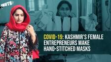 COVID-19: Kashmir's Female Entrepreneurs Make Hand-Stitched Masks