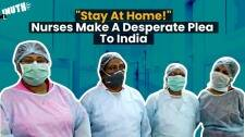 "Coronavirus: ""Stay At Home!"" Nurses Make A Desperate Plea To India"
