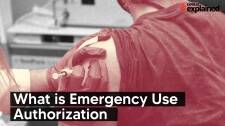 Explained: What is emergency use authorisation (EUA)?