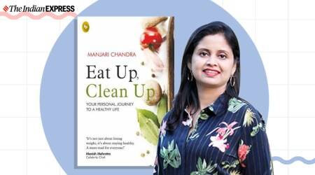 Manjari Chandra, Manjari Chandra book, eat up, clean up, clean eating, indianexpress.com, indianexpress, manjari wellness, nutritionist books, how to keep healthy, immunity,