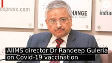 AIIMS director Dr Randeep Guleria answers your questions on Covid-19 vaccination