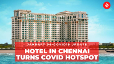 Coronavirus on Jan 04, Chennai's Leela Palace turns Covid hotspot