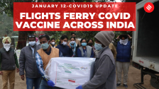 Coronavirus on January 12, Flights ferry Covid-19 vaccine across India