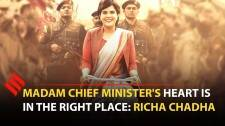 Madam Chief Minister is a comment on the nature of power: Richa Chadha