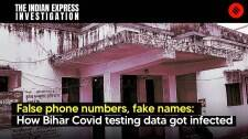 False names, fake numbers: How Bihar Covid testing data got infected