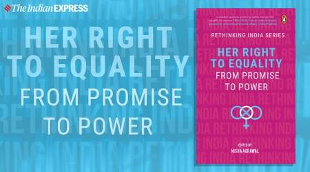 Right to equality: From promise to power, Right to equality: From promise to power book extract, nisha agrawal Right to equality: From promise to power, womens day, women in indian labour force, labor force participation rate, women labor force participation rate