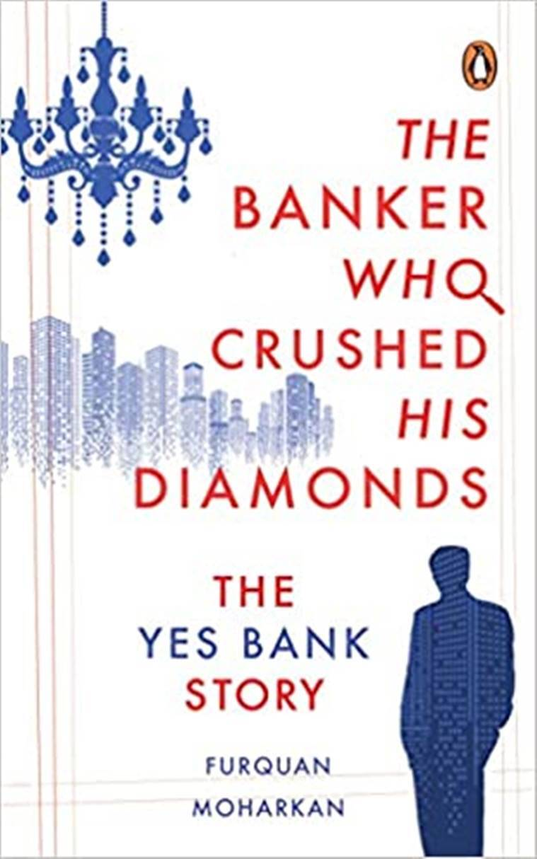 Furquan Moharkan, Furquan Moharkan book, Furquan Moharkan financial thriller, The Banker Who Crushed His Diamonds: The YES Bank Story, indian express news