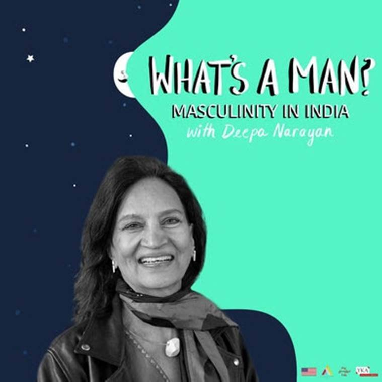 men and toxic masculinity, men in India, masculinity, what does masculinity mean to Indian men, men and women, gender equality, feminism, podcast on masculinity, What's a Man: Masculinity in India podcast, Deepa Narayan podcast, indian express news