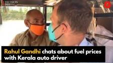 Rahul Gandhi chats about fuel prices with Kerala auto driver