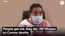 'People get old, they die': MP Minister on Corona deaths