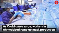 As Covid cases surge, workers in Ahmedabad ramp up mask production