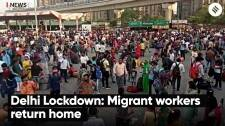 Delhi Lockdown: Migrant workers return home