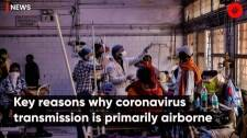 Key Reasons why Coronavirus Transmission is Primarily Airborne
