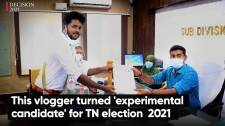 This vlogger turned 'experimental candidate' for TN election 2021