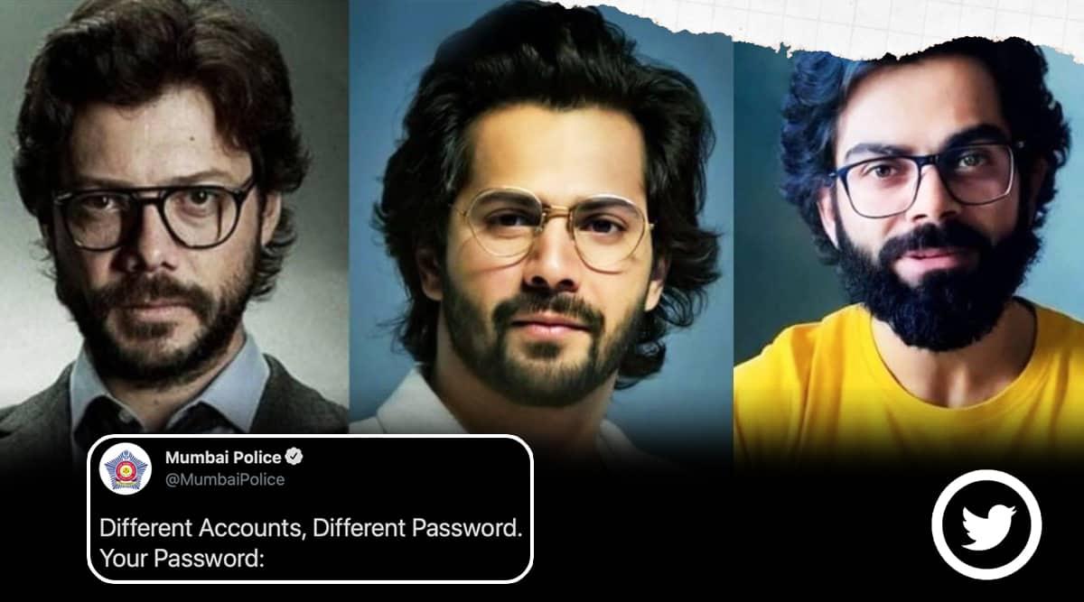 Mumbai police, money heist, Virat Kohli, The Professor, Varun Dhawan, Alvaro Morte, internet safety, passwords, Mumbai police Twitter, trending news, Indian express news.