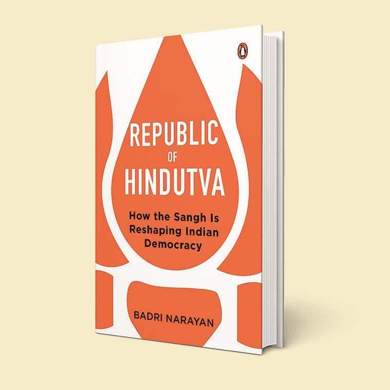 Bharatiya Janata Party (BJP), Rashtriya Swayamsevak Sangh (RSS), Republic of Hindutva: How the Sangh is Reshaping Indian Democracy, book, Badri Narayan, eye 2021, sunday eye, indian express news