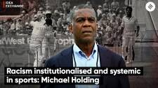 Racism Institutionalized and Systemic in Sports: Michael Holding