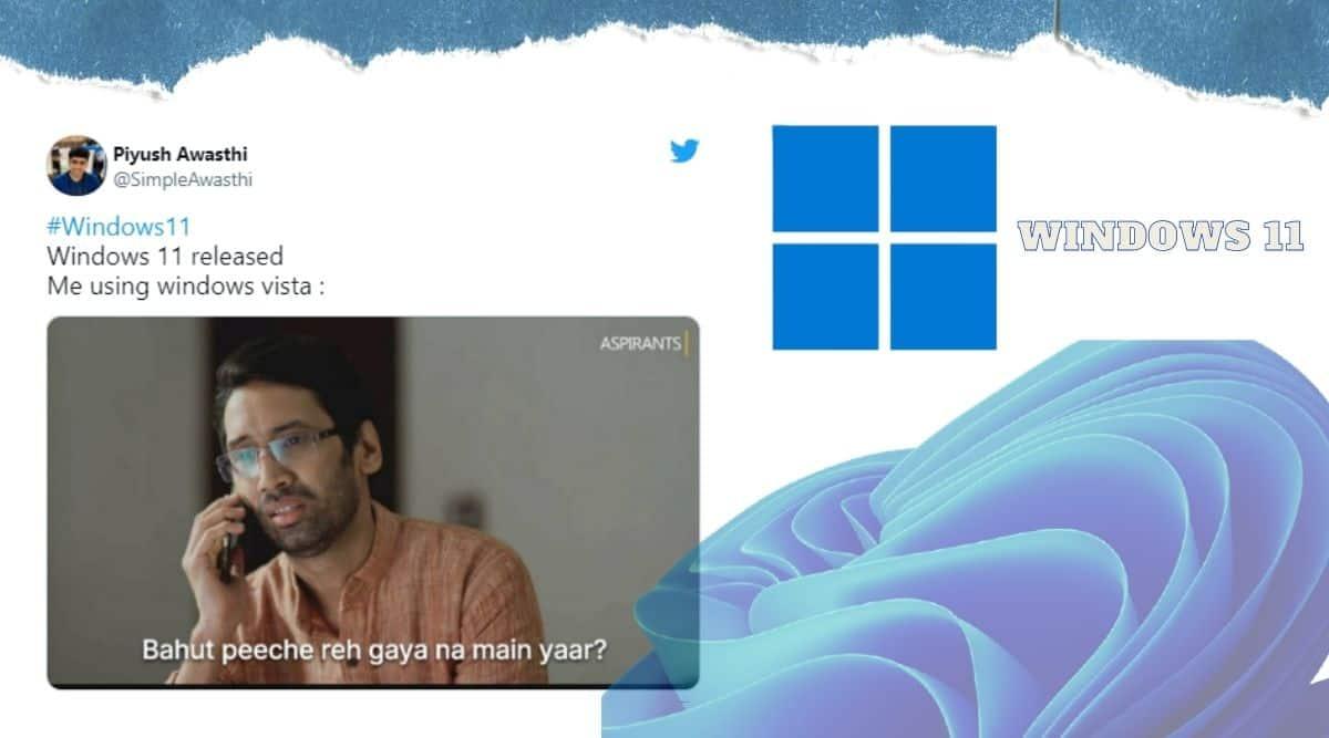 Windows 11, Windows 11 memes, Microsoft Windows 11 twitter reactions, Windows 11 operating system, Widows latest update, Microsoft, Microsoft event, Twitter memes, India express news