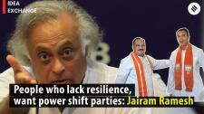 People who lack resilience, only want power shift parties : Jairam Ramesh
