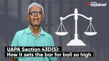 UAPA Section 43D(5): How it sets the bar for bail so high
