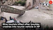 Nine tourists killed after boulder crashes into tourist vehicle in HP