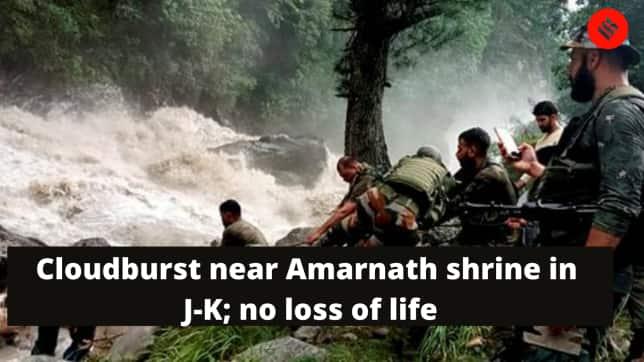 Cloudburst near Amarnath shrine in J-K; no loss of life