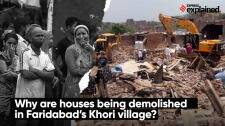 Why are houses being demolished in Faridabad's Khori village?