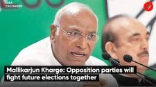 Mallikarjun Kharge: Opposition parties will fight future elections together
