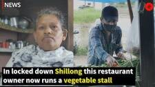 In locked down Shillong this restaurant owner now runs a vegetable stall