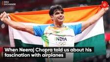 When Neeraj Chopra told us about his fascination with airplanes