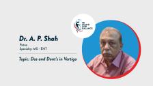 Dr A P Shah – Dos and Dont's in Vertigo