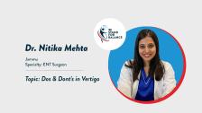 Dr Nitika Mehta – Dos and Dont's in Vertigo