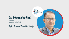 Dr Dhananjay Patil – Dos and Dont's in Vertigo