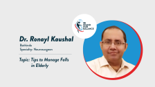 Dr Ronayl Kaushal – Tips to Manage falls in elderly