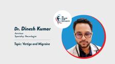 Dr Dinesh Kumar – Vertigo and Migraine