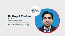 Dr Deepak Varshney  – Neck pain and Vertigo