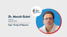 Dr Manish Gulati – Vertigo & Migraine