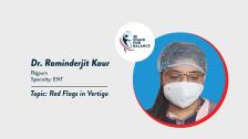 Dr. Raminderjit Kaur – Red Flags in Vertigo