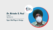 Dr Birinder S Paul – Red Flags in Vertigo
