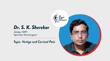 Dr S K Sherekar – Vertigo and Cervical Pain