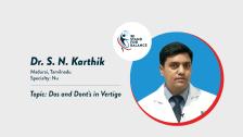 Dr S N Karthik – Dos and Dont's in Vertigo