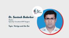 Dr. Santosh Bedarkar – Vertigo and the Ear