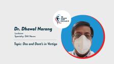 Dr Dhawal Narang – Dos and Dont's in Vertigo