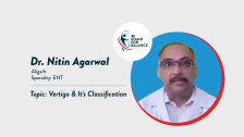 Dr Nitin Agarwal – Vertigo and It's Classification