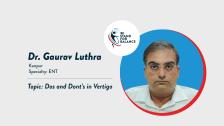 Dr Gaurav Luthra – Dos and Dont's in Vertigo