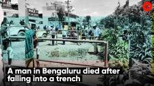 A Man in Bengaluru died after falling into a trench