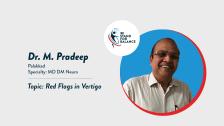 Dr M Pradeep – Red Flags in Vertigo