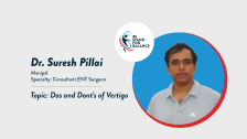 Dr Suresh Pillai – Dos and Dont's of Vertigo